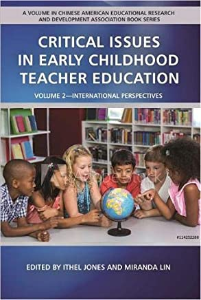 Critical Issues in Early Childhood Teacher Education: International Perspectives