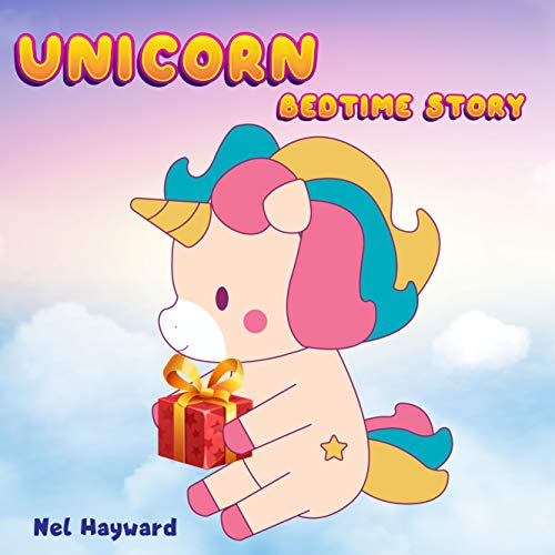 Unicorn Bedtime Story: My Birthday Gift | Unicorn Before Sleep Story Book for kids age 2-6 years old | Gifts for girls (Kimmy unicorn 2) (English Edition)