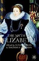 The Myth of Elizabeth by Susan Doran Thomas S. Freeman(2003-07-14)