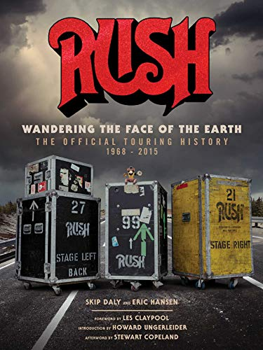 Rush: Wandering The Face of The Earth: The Official Touring His