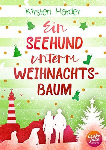 Ein Seehund unterm Weihnachtsbaum: Humorvolle Liebesgeschichte an der Nordseeküste