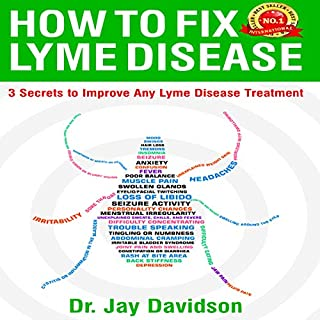 How to Fix Lyme Disease: 3 Secrets to Improve Any Lyme Disease Treatment cover art