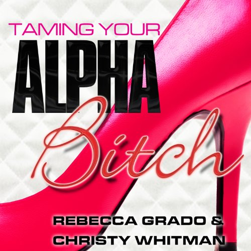 Taming Your Alpha Bitch audiobook cover art