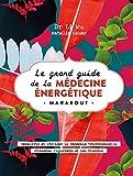 Le grand livre de la médecine énergétique