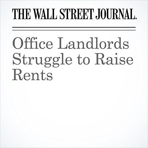 Office Landlords Struggle to Raise Rents copertina
