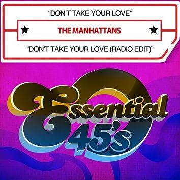 Don't Take Your Love / Don't Take Your Love (Radio Edit) [Digital 45]