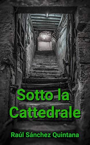 Sotto la Cattedrale (Italian Edition)