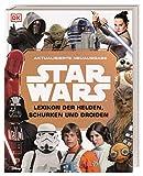 Star Wars? Lexikon der Helden, Schurken und Droiden: Aktualisierte Neuausgabe - Simon Beecroft