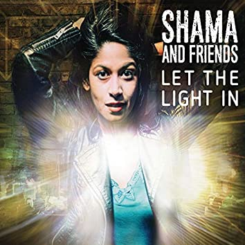 Let the Light In (feat. Shama Rahman)