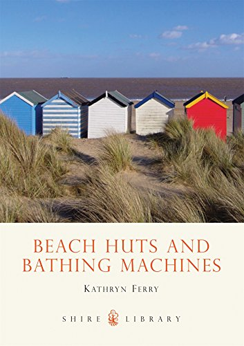 Beach Huts and Bathing Machines (Shire Library, Band 480)