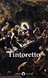 Delphi Complete Works of Tintoretto (Illustrated) (Delphi Masters of Art Book 45) (English Edition)