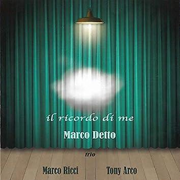 Il ricordo di me (feat. Marco Ricci, Tony Arco)