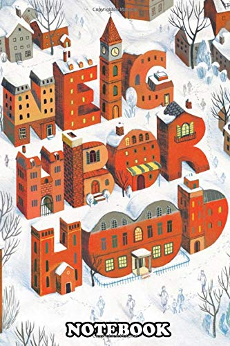 Notebook: Neighbors In Winter , Journal for Writing, College Ruled Size 6' x 9', 110 Pages