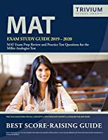 MAT Exam Study Guide 2019-2020: MAT Exam Prep Review and Practice Test Questions for the Miller Analogies Test