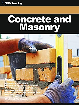 Concrete and Masonry: Includes Properties, Cements, Aggregates, Admixtures, Mixtures, Form Design, Joints, Anchors, Construction, Equipment, Mortar, Scaffolding, ... Tiler (Construction, Carpentry and Masonry)