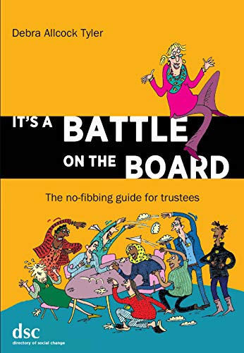 It's a Battle on the Board: The no-fibbing guide for trustees (English Edition)