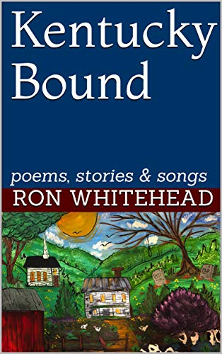 Kentucky Bound: poems, stories & songs (English Edition ...