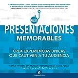 Presentaciones memorables: Cree experiencias únicas que cautiven a su audiencia (Empresa Activa ilustrado) (Spanish Edition)