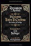Resumen y Analisis: El Guardian Entre El Centeno (The Catcher In The Rye) - Basado En El Libro De J. D. Salinger