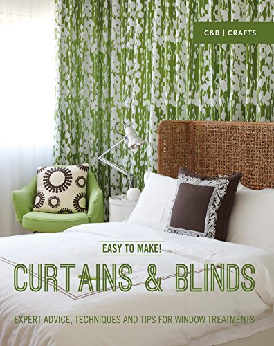 Easy to Make! Curtains & Blinds: Expert Advice, Techniques and Tips for Sewers (C&B Crafts (Hardcover)) (English Edition)