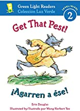 Get That Pest!/¡Agarren a ése! (Green Light Readers Level 2) (Spanish and English Edition)