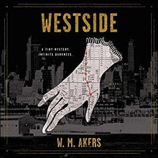 Westside     A Novel              By:                                                                                                                                 W.M. Akers                               Narrated by:                                                                                                                                 Bailey Carr                      Length: 10 hrs and 50 mins     4 ratings     Overall 3.5
