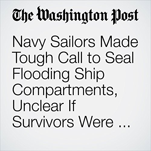 Navy Sailors Made Tough Call to Seal Flooding Ship Compartments, Unclear If Survivors Were Inside copertina
