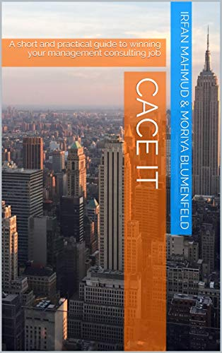 cACE it: A short and practical guide to winning your management consulting job (English Edition)