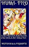 LOS PRESOCRÁTICOS. ESCUELA de MILETO : HISTORIA de la FILOSOFÍA.