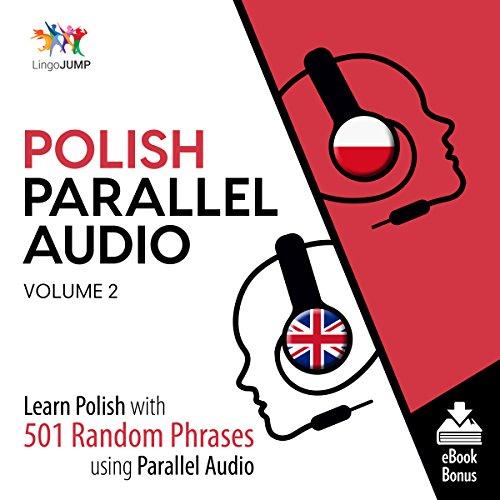 Polish Parallel Audio - Learn Polish with 501 Random Phrases using Parallel Audio - Volume 2 audiobook cover art