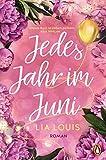 Jedes Jahr im Juni – Der romantische Bestseller des Jahres: Roman von Lia Louis