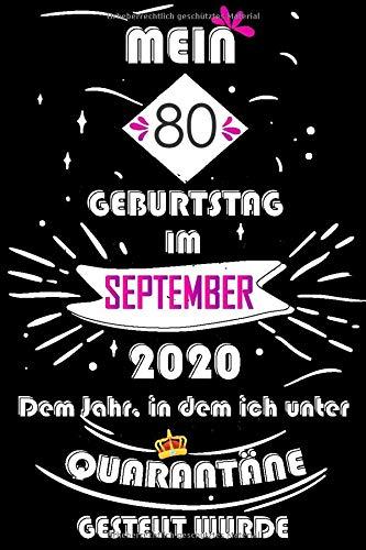 Mein 80. Geburtstag Im September 2020, Dem Jahr, In Dem Ich Unter Quarantäne Gestellt Wurde: 80 Jahre geburtstag, Tagebuch Lustige Geschenke & witzige ... Sie ein einzigartiges Geburtstagsgeschenk?