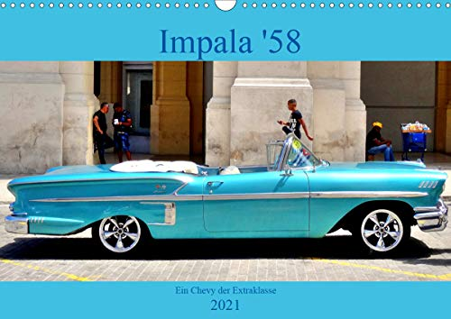 Impala \'58 - Ein Chevy der Extraklasse (Wandkalender 2021 DIN A3 quer)