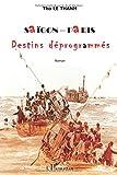 Saïgon-Paris : Destins déprogrammés (French Edition)