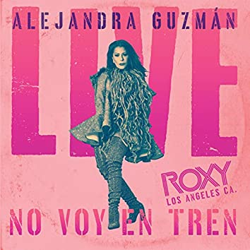 No Voy En Tren (Live At The Roxy)