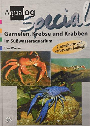 Garnelen, Krebse und Krabben im Süßwasseraquarium (Aqualog Spezial)
