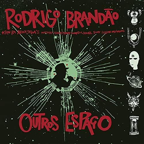 Rodrigo Brandão & Sun Ra feat. Hurtmold, Juçara Marçal, Paulo Santos, Thiago França, Thomas Rohrer & Tulipa Ruiz