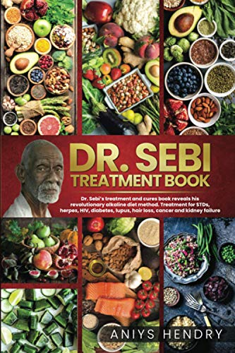 DR. SEBI: The Ultimate Guide On How To Detox And Cleanse Your Body.