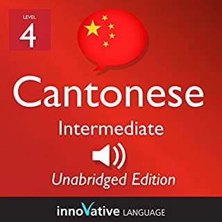 Learn Cantonese - Level 4 Intermediate Cantonese, Volume 1: Lessons 1-25 audiobook cover art