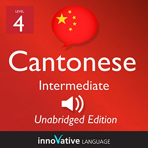 Learn Cantonese - Level 4 Intermediate Cantonese, Volume 2: Lessons 1-25 audiobook cover art