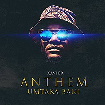 Anthem (Umtaka Bani)
