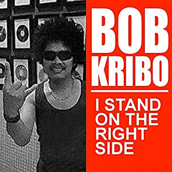 I Stand on the Right Side