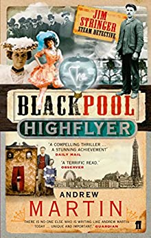 The Blackpool Highflyer (Jim Stringer Book 2) by [Andrew Martin]