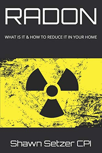 RADON: WHAT IS IT & HOW TO REDUCE IT IN YOUR HOME