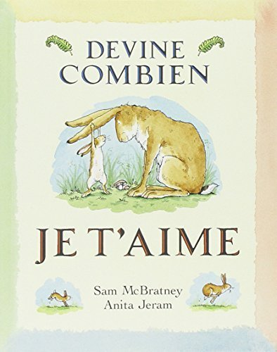 Devine Combien Je T'Aime = Guess How Much I Love You? by McBratney, Sam (1998) Paperback