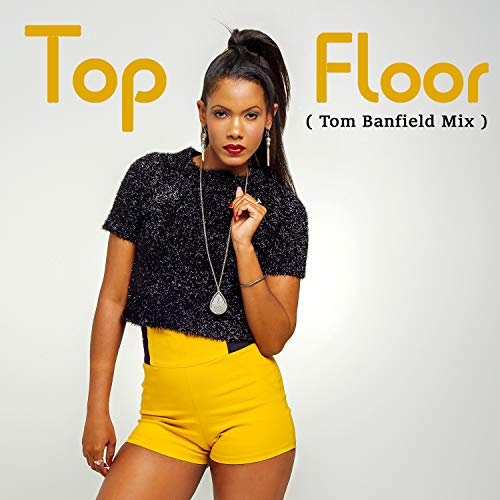 Top Floor (Tom Banfield Mix) [Explicit]
