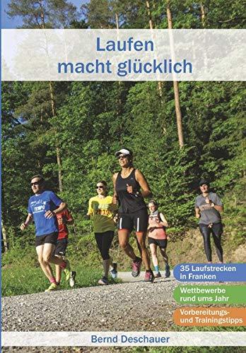 Laufen macht glücklich: Laufstrecken und Wettbewerbe in Franken