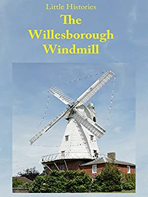 The Willesborough Windmill / Little Histories