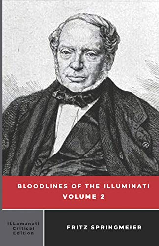 Compare Textbook Prices for Bloodlines of the Illuminati: Volume 2  ISBN 9781797438139 by Springmeier, Fritz