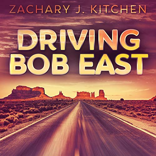 Driving Bob East  By  cover art